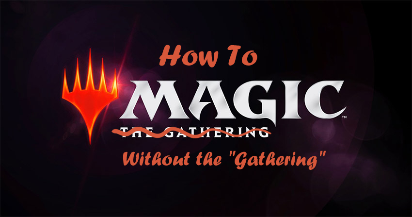 "How to ""Magic"" without ""The Gathering"""